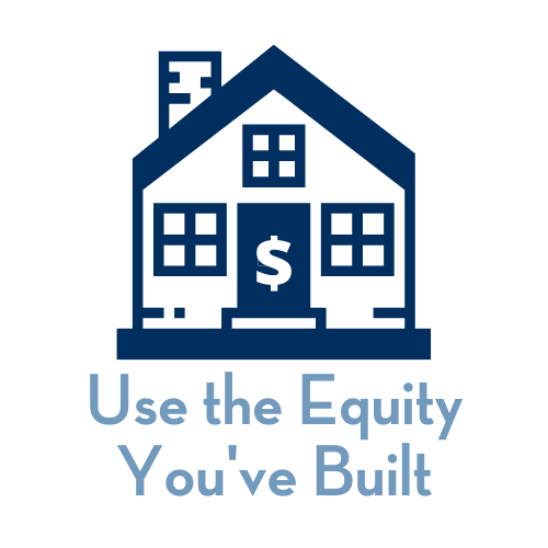 Use the Equity You've Built